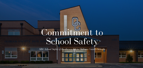 Oldham County High School Commitment to school safety SB1: School Safety & Resiliency Act in Oldham County Schools