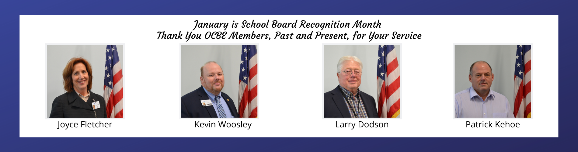 January is school board appreciation month. Thank you OCBE members, past and present, for your service.