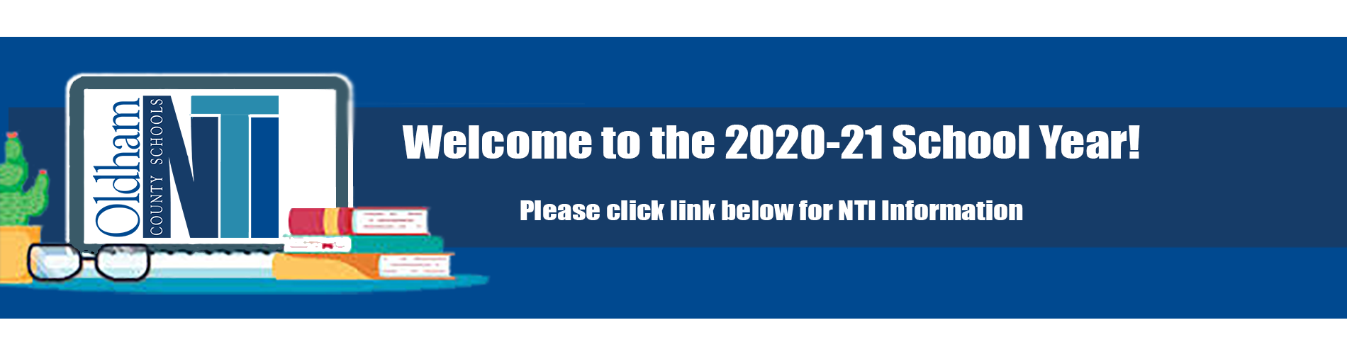 Welcome to the 2020-21 School Year! Please click link below for NTI Information and BAHS News