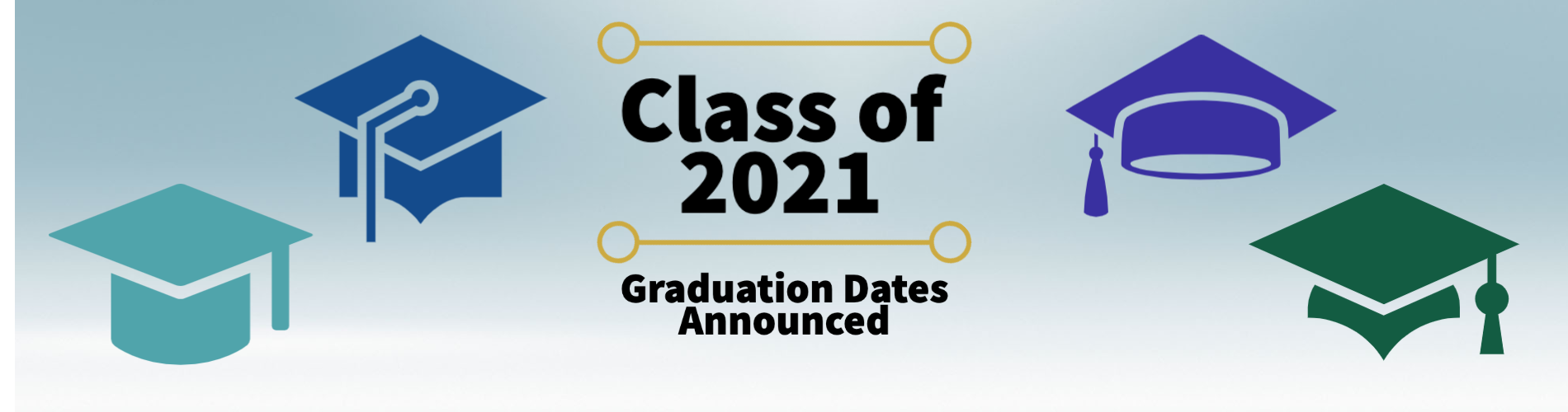 Class of 2021 Graduation Dates Announced